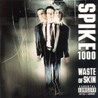 Spike 1000 / Waste Of Skin (수입)