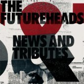 Futureheads / News And Tributes (미개봉)