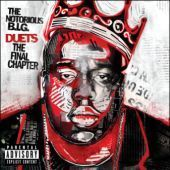 Notorious B.I.G. / Duets: The Final Chapter