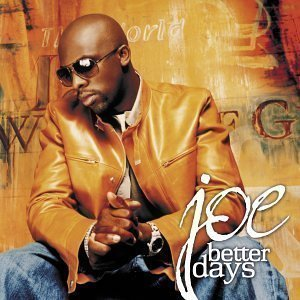 Joe / Better Days