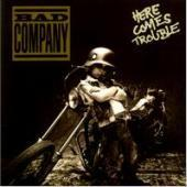 Bad Company / Here Comes Trouble