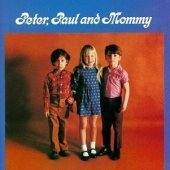 Peter, Paul And Mary / Peter, Paul And Mommy