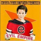 Rage Against The Machine / Evil Empire (B)